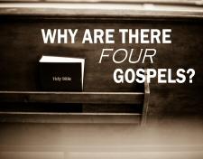 Why 4 Gospels