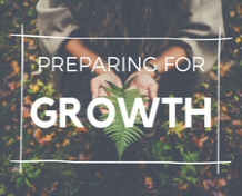 Preparing for Growth