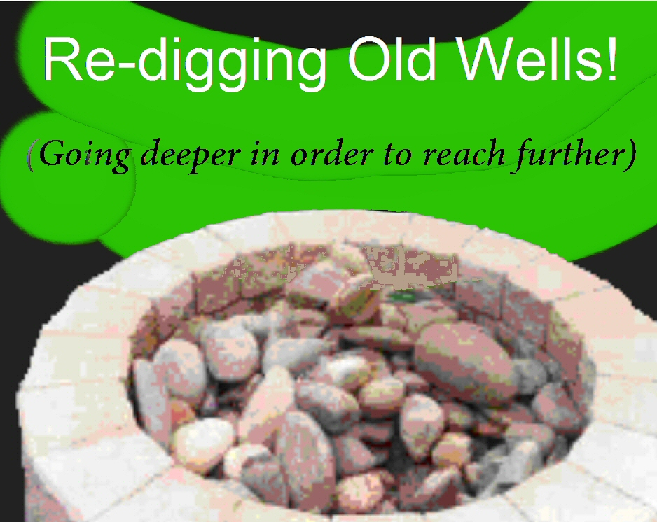 Re-digging Old Wells=